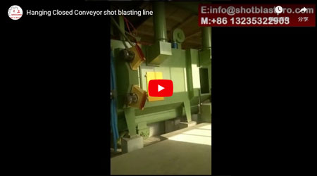 Hanging Closed Conveyor Shot Blasting Line