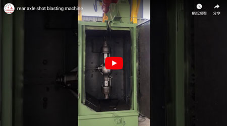 Rear Axle Shot Blasting Machine