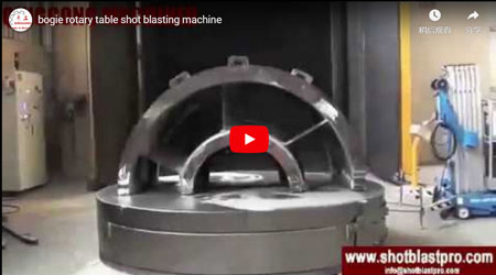 Bogie Rotary Table Shot Blasting Machine